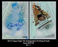 2014 Topps High Tek Autographs Printing Proofs Cyan #HTCR