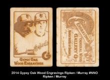 2014 Gypsy Oak Wood Engravings Ripken Murray #NNO