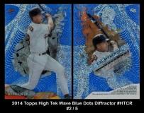 2014 Topps High Tek Wave Blue Dots Diffractor #HTCR