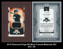 2015 Diamond Kings DK Minis Framed Materials #22