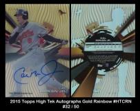 2015 Topps High Tek Autographs Gold Rainbow #HTCRN