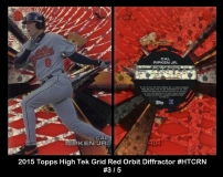2015 Topps High Tek Grid Red Orbit Diffractor #HTCRN