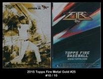 2015 Topps Fire Metal Gold #25