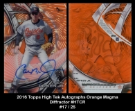 2016 Topps High Tek Autographs Orange Magma Diffractor #HTCR