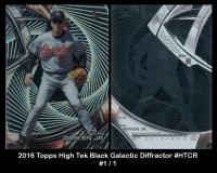 2016 Topps High Tek Black Galactic Diffractor #HTCR